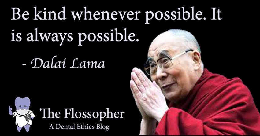 Be kind whenever possible. It is always possible. Dalia Lama